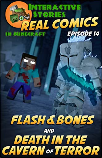 Minecraft Comics: Flash and Bones and Death in the Cavern of Terror: The Ultimate Minecraft Comic Adventure Series (Real Comics in Minecraft - Flash and Bones Book 14)