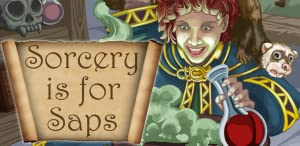 Sorcery Is for Saps from Choice of Games