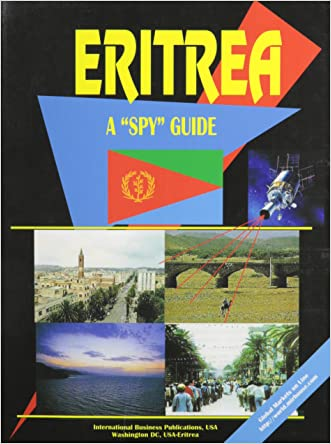 """Eritrea: A """"Spy"""" Guide (World """"Spy"""" Guide Library) written by Ibp Usa"""