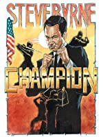 Steve Byrne: Champion [HD]