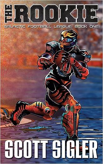 THE ROOKIE (Galactic Football League Book 1)