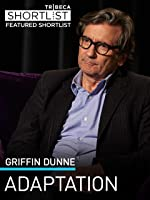 Griffin Dunne: Adaptation