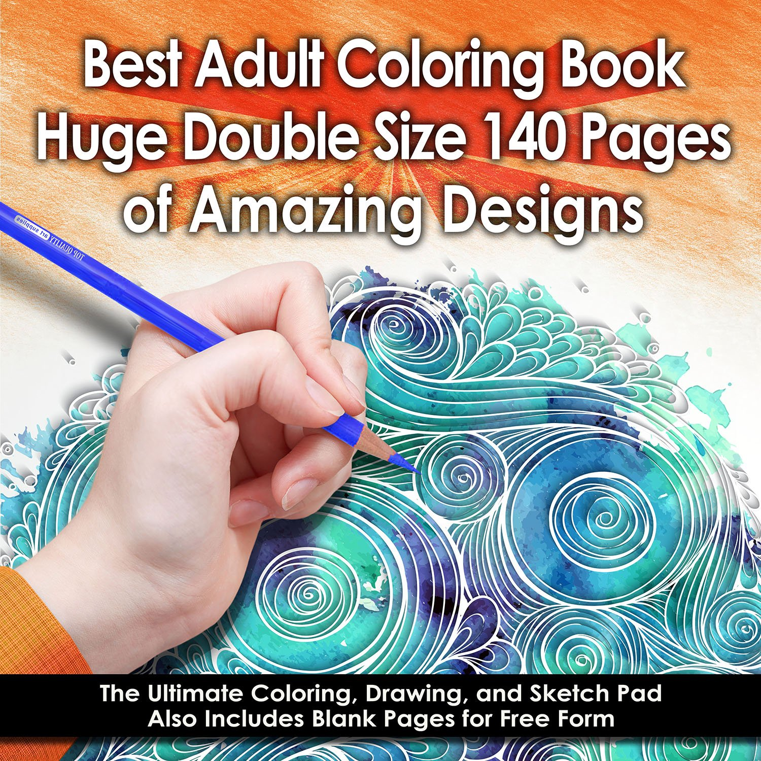 Best Adult Coloring Book (Double Size) - 140 Pages with 68 Designs - Amazing Designs & Stress Relieving Patterns including Mandalas, Geometric Shapes, an Animal - Perfect for Coloring & Sketching