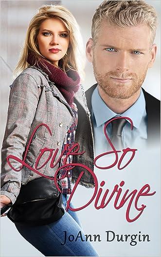 Love So Divine: A Contemporary Christian Romance (Wondrous Love Series, Book 2) written by JoAnn Durgin