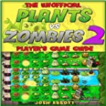 The Ultimate Plants Vs Zombies 2 Unof...