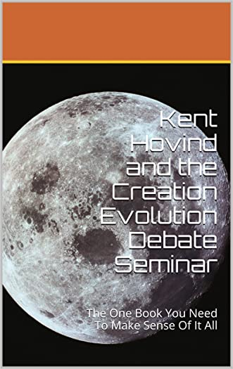 Kent Hovind and the Creation Evolution Debate Seminar: The One Book You Need To Make Sense Of It All written by Tobin Crenshaw