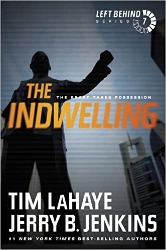 The Indwelling: The Beast Takes Possession (Left Behind Book 7) written by Tim LaHaye