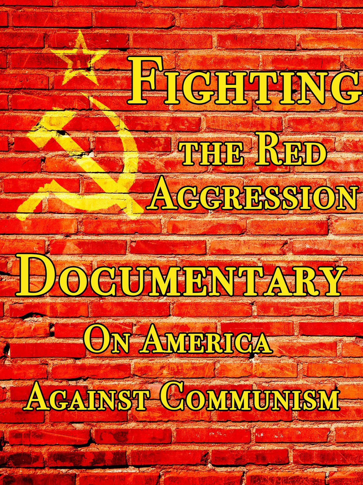 Fighting the Red Aggression Documentary on America Against Communism