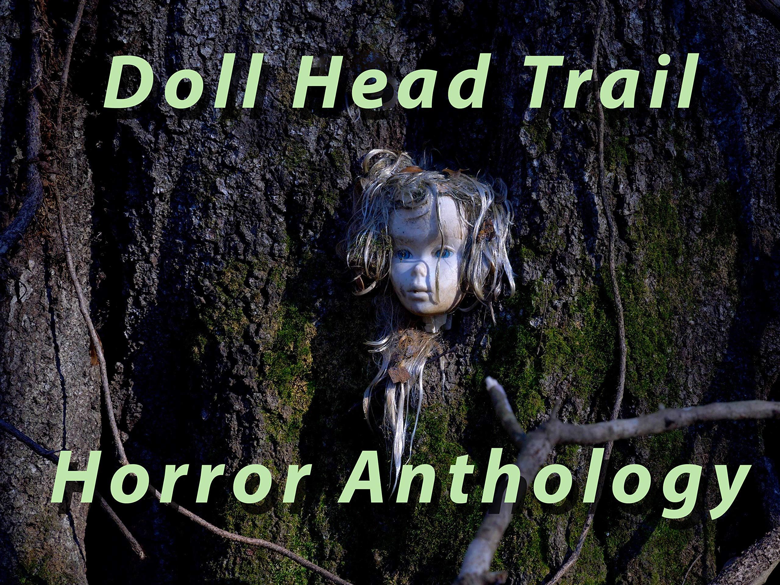 Doll Head Trail Horror Anthology