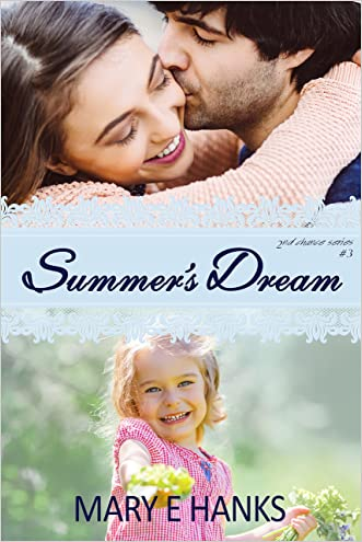 Summer's Dream (Second Chance Series Book 3) written by Mary E Hanks