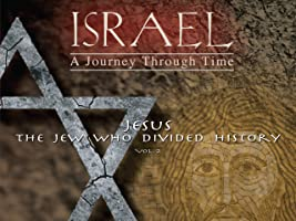 Israel, A Journey Through Time: The Jew Who Divided History (Vol 2)
