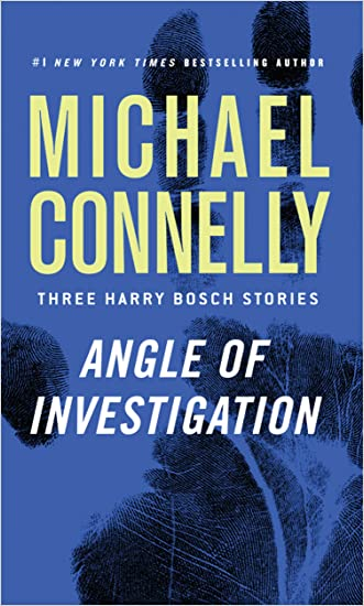 Angle of Investigation: Three Harry Bosch Stories