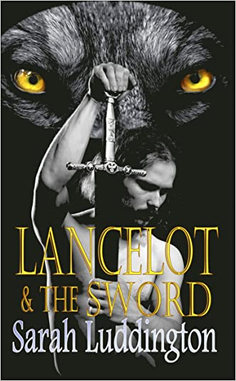 Lancelot And The Sword (The Knights Of Camelot Book 2)