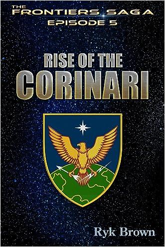 "Ep.#5 - ""Rise of the Corinari"" (The Frontiers Saga)"