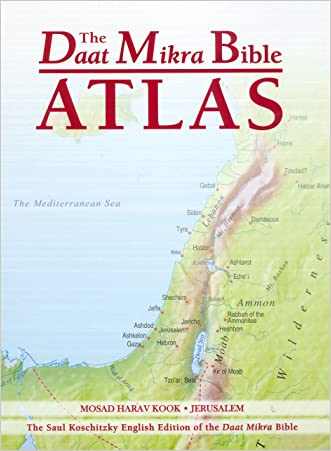 The Daat Mikra Bible Atlas: A Comprehensive Guide to Biblical Geography and History written by Yehuda Elitzur and Yehuda Keel