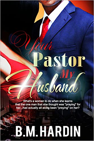 Your Pastor, My Husband written by B.M. Hardin
