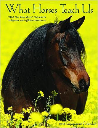 2016 What Horses Teach Us Engagement Calendar
