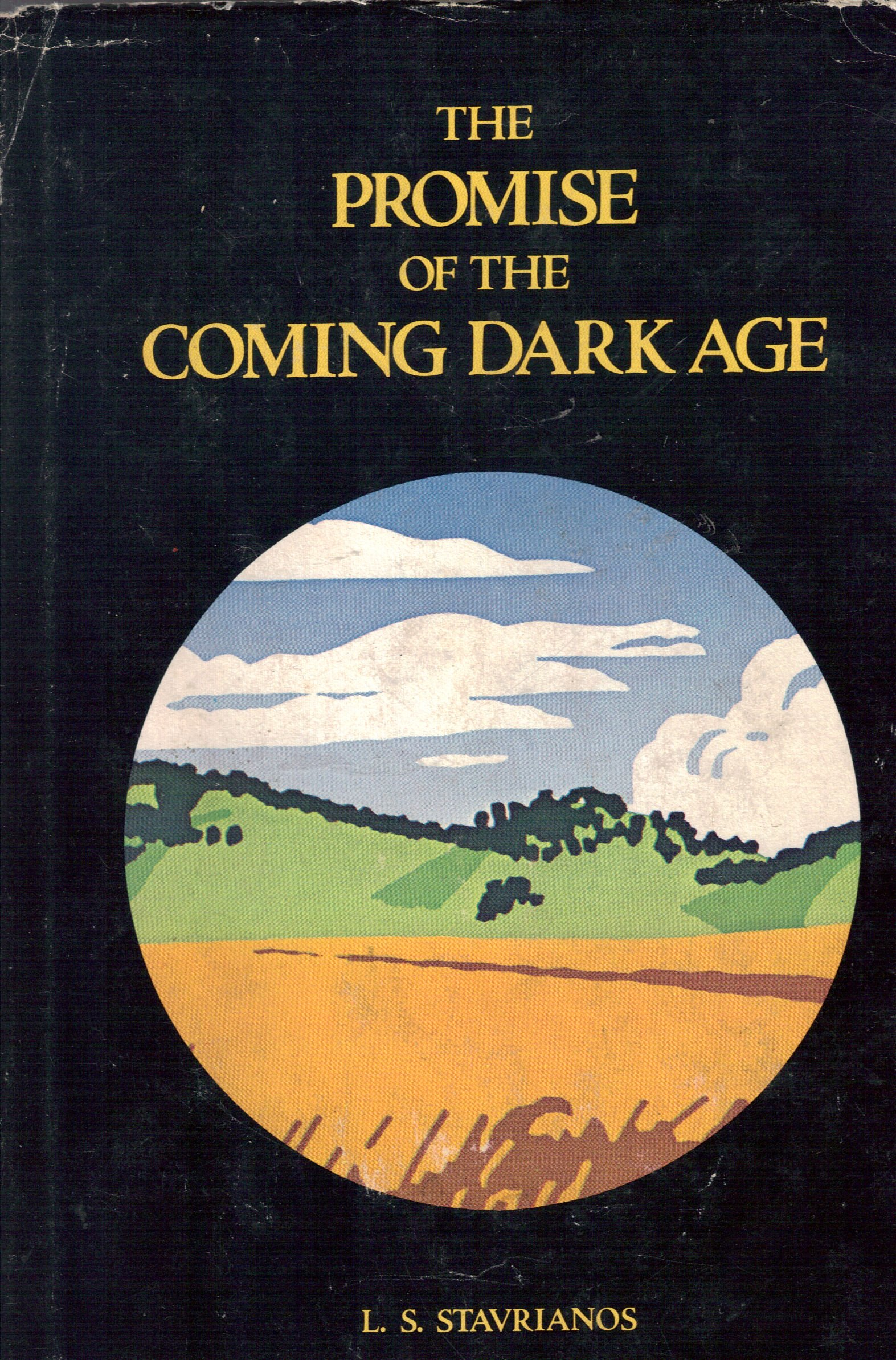 Promise of the Coming Dark Age, Stavrianos, L. S.