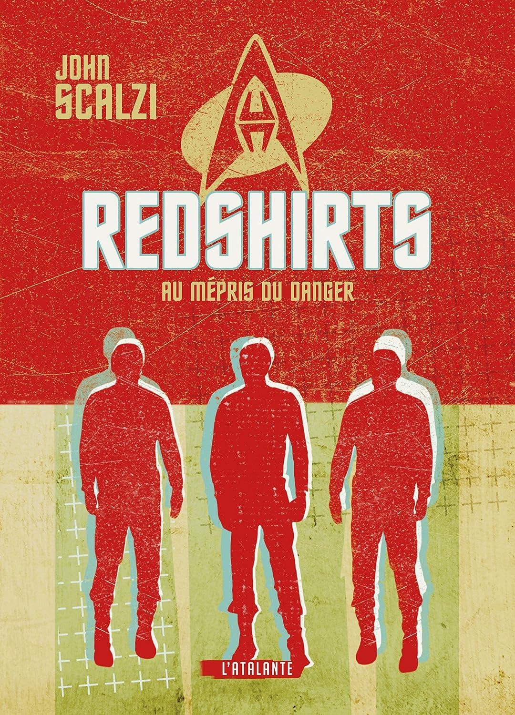 John Scalzi - Redshirts : Au mépris du danger