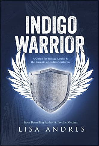 Indigo Warrior - A Guide For Indigo Adults & the Parents of Indigo Children