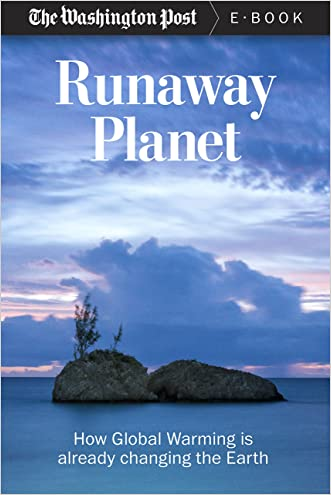 Runaway Planet: How Global Warming is Already Changing the Earth (Kindle Single) written by The Washington Post