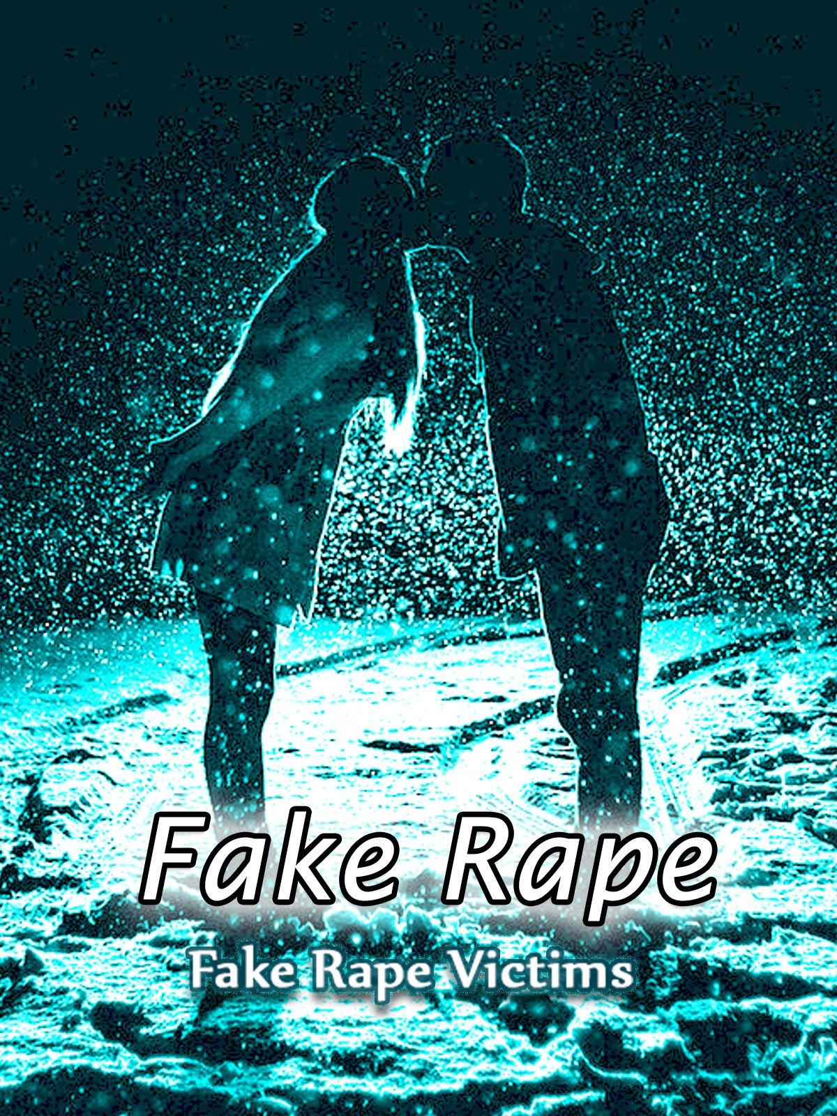 Fake Rape