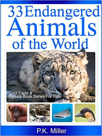 33 Endangered Animals of the World (Cool Facts and Picture Book Series for Kids)
