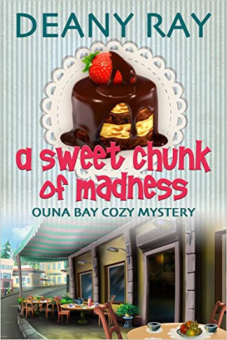 A Sweet Chunk of Madness (Ouna Bay Cozy Mysteries Series Book 1)