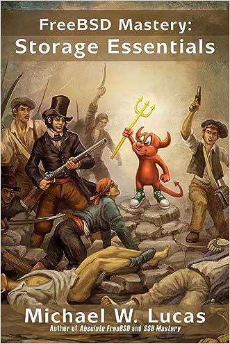 FreeBSD Mastery: Storage Essentials (IT Mastery Book 4)