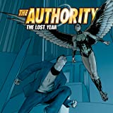 img - for The Authority: The Lost Year (2006-2010) (Issues) (10 Book Series) book / textbook / text book