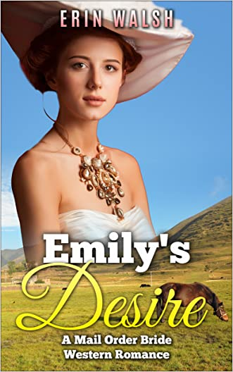 Mail Order Bride: Emily's Desire written by Erin Walsh