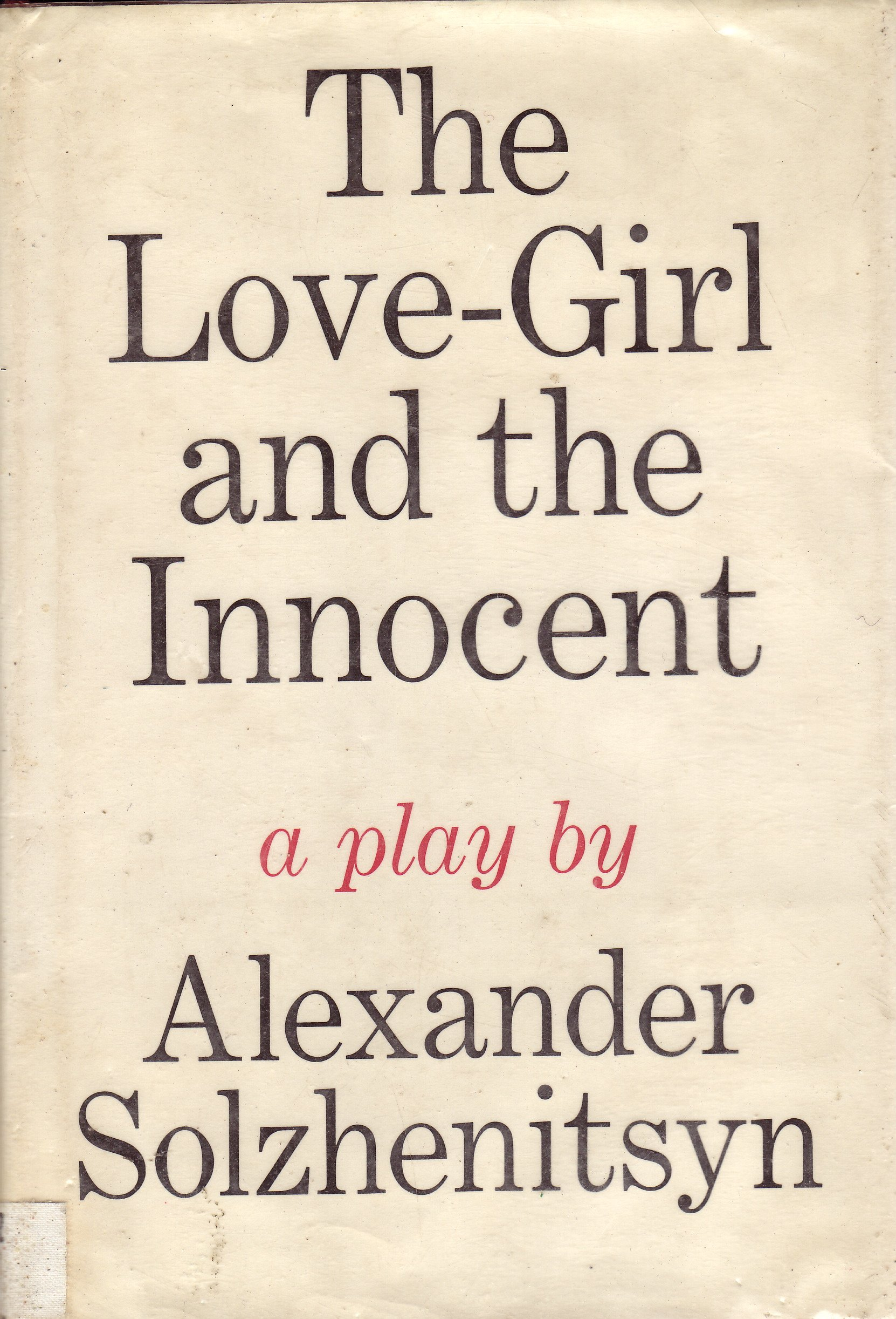 The Love-Girl and the Innocent, Solzhenitsyn, Aleksandr Isaevich