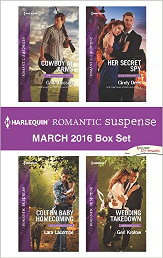 Harlequin Romantic Suspense March 2016  Box Set: Cowboy at Arms\Colton Baby Homecoming\Her Secret Spy\Wedding Takedown (Cowboys of Holiday Ranch)