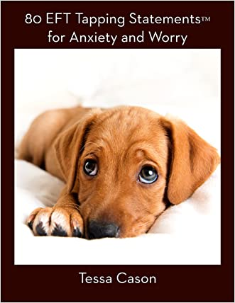 80 EFT Tapping Statements for Anxiety and Worry
