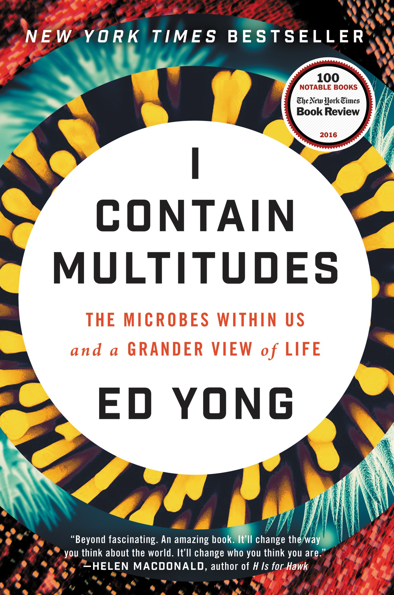 Buy I Contain Multitudes: The Microbes Within Us And A Grander View Of Life  Book Online At Low Prices In India  I Contain Multitudes: The Microbes  Within