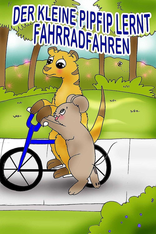 Der kleine Pipfip lernt Fahrradfahren [Kindle Edition] Patrick Frank (Herausgeber)