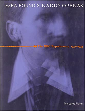 Ezra Pound's Radio Operas: The BBC Experiments, 1931-1933