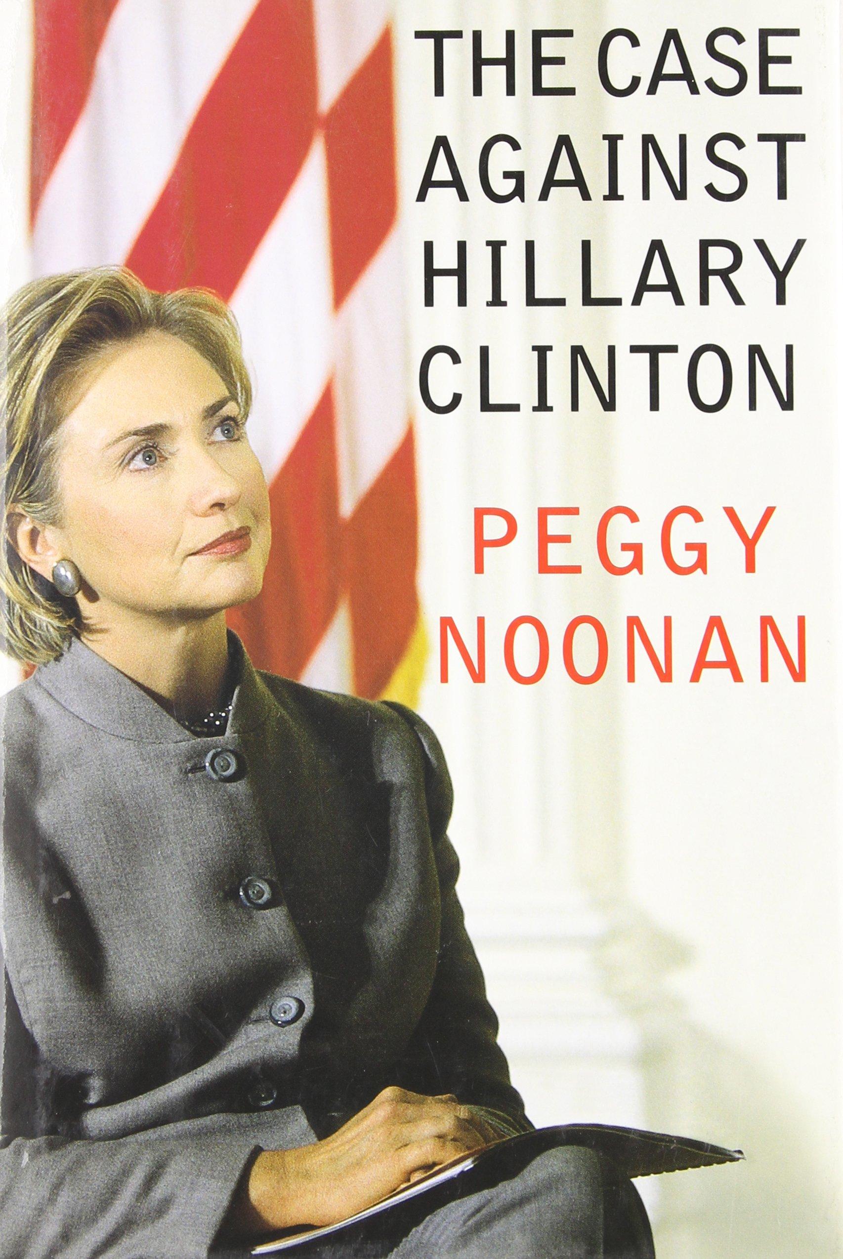 The Case Against Hillary Clinton