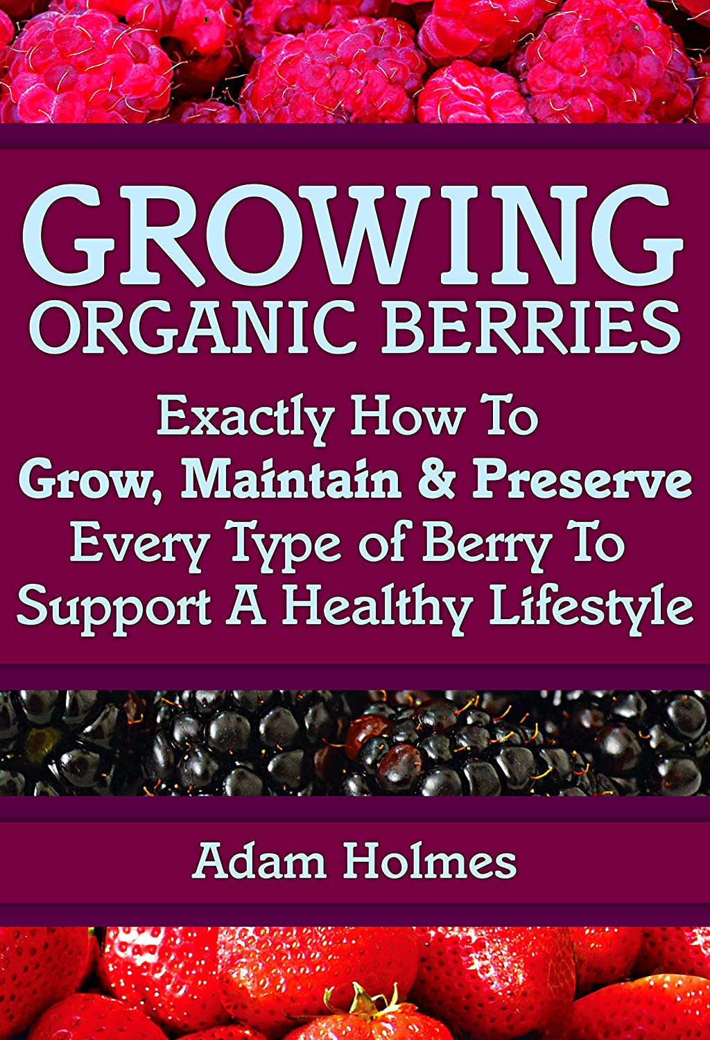 http://www.amazon.com/Growing-Organic-Berries-Maintain-Lifestyle-ebook/dp/B00M1AWCJ4/ref=as_sl_pc_ss_til?tag=lettfromahome-20&linkCode=w01&linkId=&creativeASIN=B00M1AWCJ4