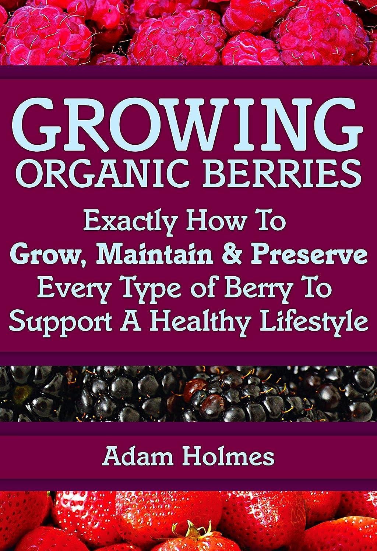 http://www.amazon.com/Growing-Organic-Berries-Maintain-Lifestyle-ebook/dp/B00M1AWCJ4/ref=as_sl_pc_ss_til?tag=lettfromahome-20&linkCode=w01&linkId=&creativeASIN=B00M1AWCJ4