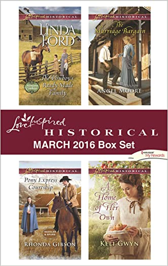 Love Inspired Historical March 2016 Box Set: The Cowboy's Ready-Made Family\Pony Express Courtship\The Marriage Bargain\A Home of Her Own (Montana Cowboys)