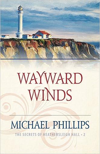 Wayward Winds (The Secrets of Heathersleigh Hall Book #2)