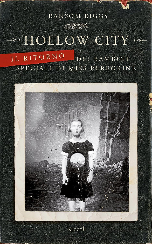 Ransom Riggs - Hollow City. Il ritorno dei bambini speciali di Miss Peregrine (2014)