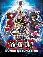 Yu-Gi-Oh! Bonds Beyond Time [HD]