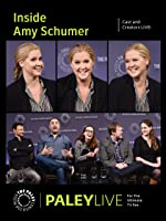Inside Amy Schumer: Cast and Creators Live at the Paley Center