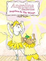 Angelina Ballerina: In The Wings
