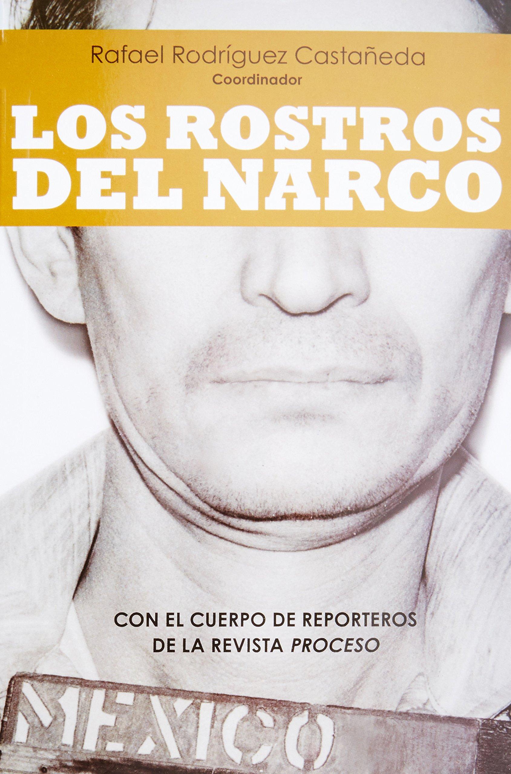 Rostros Del Narco Los Rostros Del Narco Spanish