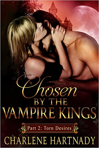 Torn Desires (Chosen by the Vampire Kings series Book 2)
