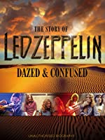 The Story of Led Zeppelin: Dazed and Confused