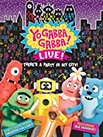 Yo Gabba Gabba Live! There's a Party in My City!